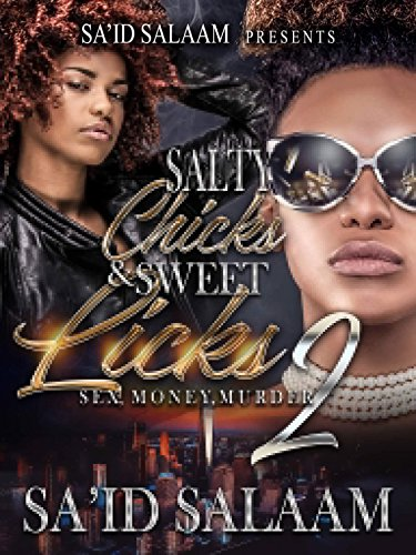 Salty Chicks & Sweet Licks 2: Sex, Money, Murder