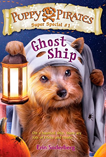 Puppy Pirates Super Special #1: Ghost Ship - Pirate Ghosts