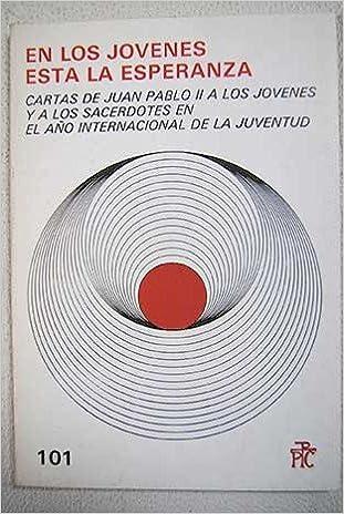 En los jóvenes está la esperanza Paperback – 1985