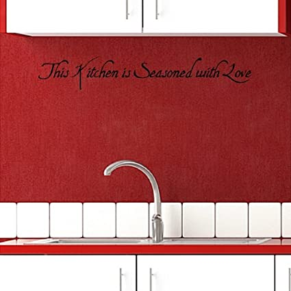 This Kitchen Is Seasoned With Love.....Kitchen Wall Quote Words Removable