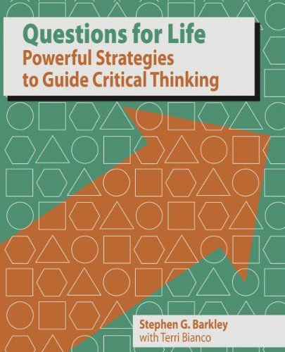 Questions for Life: Powerful Strategies for Critical Thinking