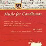 Music for Candlemas - Gregorian Chant & early 13th Century Polyphony from the Ecole Notre-Dame /Trigon by Trigon (2000-11-01)