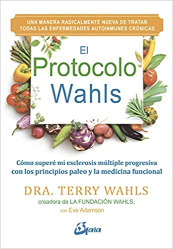 El Protocolo Wahls: Eve; Wahls, Terry Adamson: 9788484456759: Amazon.com: Books