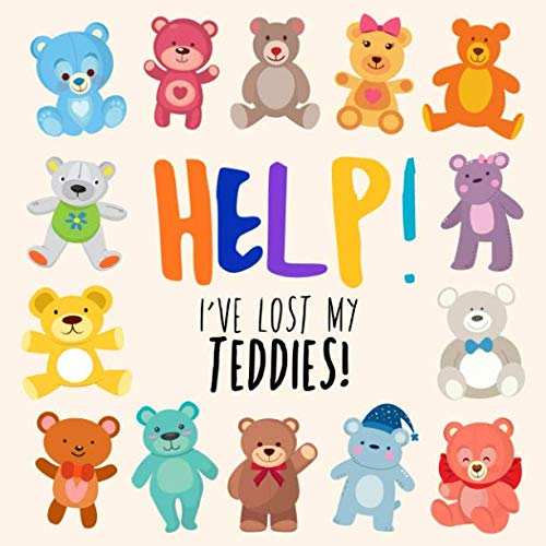 - Help! I've Lost My Teddies!: A Fun Where's Wally Style Book for 2-4 Year Olds