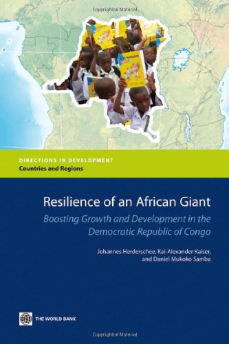 Resilience of an African Giant: Boosting Growth and Development in the Democratic Republic of Congo (Directions in Devel