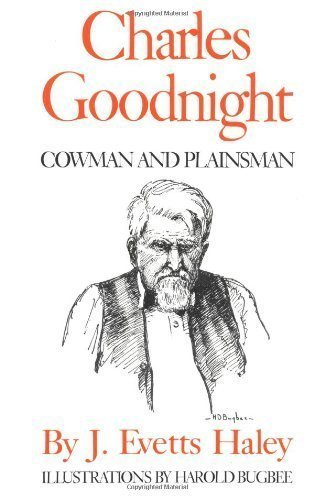 Charles Goodnight  Cowman And Plainsman By Haley  J  Evetts  1981  Paperback