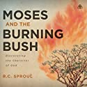 Moses and the Burning Bush Speech by R. C. Sproul Narrated by R. C. Sproul