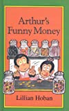 Arthur's Funny Money, Lillian Hoban, 081241361X