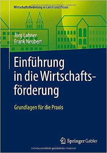 Download bog på Kindle iPhone Einführung in die Wirtschaftsförderung: Grundlagen für die Praxis (Wirtschaftsförderung in Lehre und Praxis) (German Edition) 365812119X DJVU