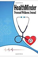 HealthMinder Personal Wellness Journal: Health Organizer, Health Tracker, Medical History Journal (Medical Record Keeper)