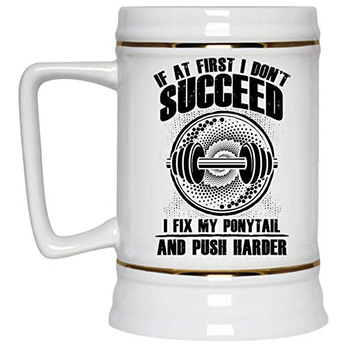 Christmas Mug, I Fix My Ponytail And Push Harder Beer Mug, If At First I Don't Succeed Beer Stein 22oz (Beer Mug-White)]()