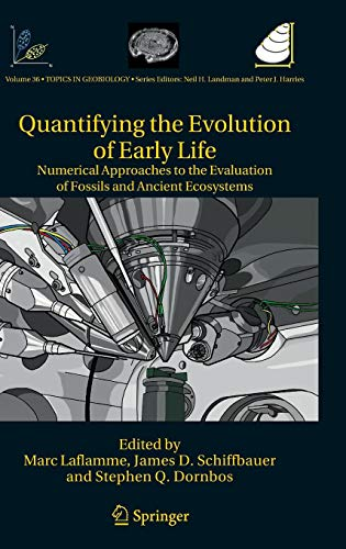 Quantifying the Evolution of Early Life: Numerical Approaches to the Evaluation of Fossils and Ancient Ecosystems (Topic