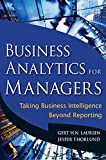 Business Analytics for Managers: Taking BusinessIntelligence Beyond Reporting