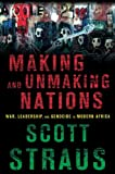Making and Unmaking Nations: War, Leadership, and