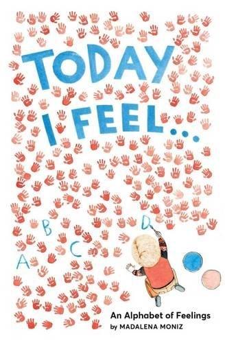 Today I Feel . . .: An Alphabet of Feelings pdf