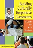 Building Culturally Responsive Classrooms 9781412926195