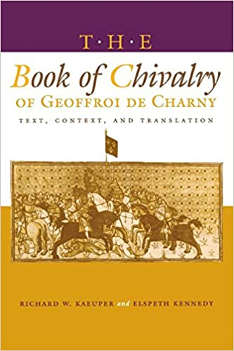 Amazon Com The Book Of Chivalry Of Geoffroi De Charny Text