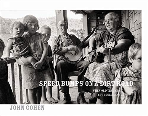 Speed Bumps on a Dirt Roadis a living document of country music's founding fathers and mothers. John Cohen photographed musicians, at home, backstage at public events, from the wings at fiddlers' conventions, out in country music parks, and in the s...