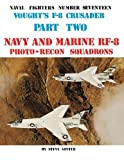 Vought's F-8 Crusader - Part 2 (Naval Fighters Series No 17)