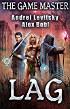 The Lag (The Game Master) LitRPG series (English Edition)