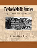 img - for Twelve Melodic Studies: Op. 113 for Violoncello Solo book / textbook / text book
