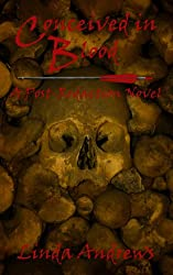 Conceived in Blood, A Post-Apocalyptic/Dystopian Novel (A Post-Apocalyptic Novel Book 1)