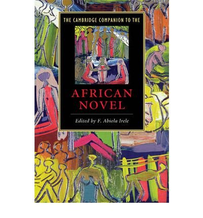 [(The Cambridge Companion to the African Novel)] [Author: Francis Abiola Irele] published on (August, 2009) ebook