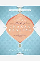 The Complete Book of Chakra Healing: Activate the Transformative Power of Your Energy Centers Kindle Edition