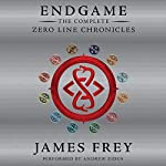 Endgame: The Complete Zero Line Chronicles | James Frey