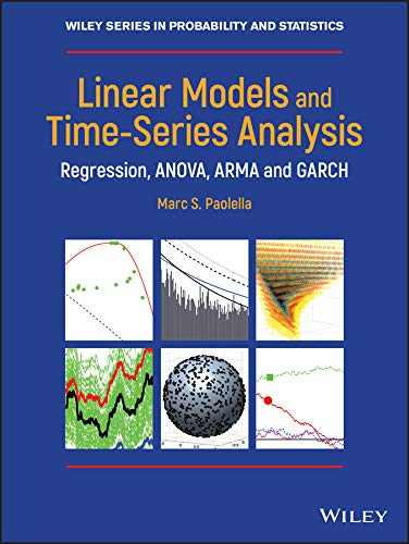 (Linear Models and Time-Series Analysis: Regression, ANOVA, ARMA and GARCH (Wiley Series in Probability and Statistics))