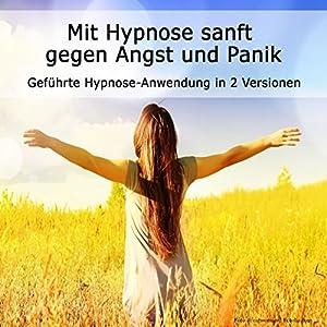 Mit Hypnose sanft gegen Angst Hörbuch