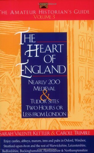 Download By Sarah Valente Kettler The Amateur Historian's Guide to the Heart of England: Volume 3 - Nearly 200 Medieval & Tudor Sites (1st Frist Edition) [Paperback] pdf epub