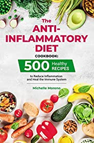 The Anti-Inflammatory Diet Cookbook: 500 Healthy Recipes to Reduce Inflammation and Heal the Immune System (En