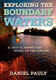 img - for Exploring the Boundary Waters: A Trip Planner and Guide to the BWCAW book / textbook / text book