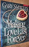 Making Love Last Forever, G. Smalley, 0805497900