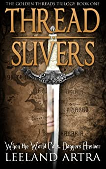 Thread Slivers (Golden Threads Trilogy Book 1) by [Artra, Leeland]