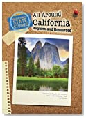 All Around California: Regions and Resources (State Studies: California)