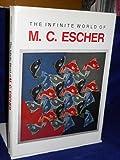 The Infinite World of M. C. Escher, M. C. Escher and J. L. Locher, 0810980592