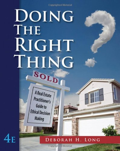 Doing the Right Thing: A Real Estate Practitioner's Guide to Ethical Decision Making