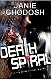 Death Spiral: A Faith Flores Science Mystery (Faith Flores Science Mysteries Book 1)