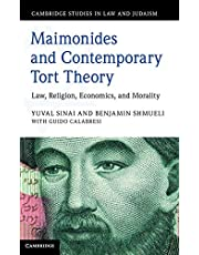 Maimonides and Contemporary Tort Theory: Law, Religion, Economics, and Morality