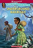 The Underground Railroad (American Girl: Real Stories From My Time)