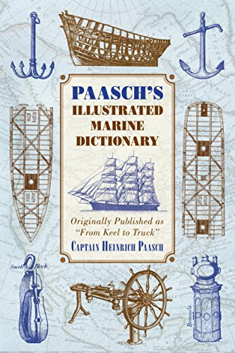 "Bateau Vessels (Paasch's Illustrated Marine Dictionary: Originally Published as ""From Keel to Truck"")"
