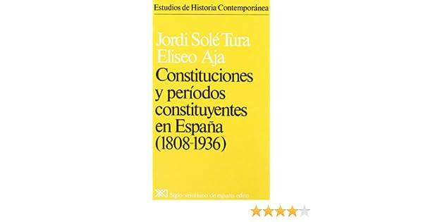 Constituciones y períodos constituyentes en España. 1808-1936 ...