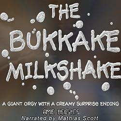 The Bukkake Milkshake