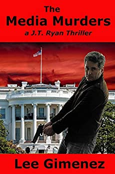The Media Murders: a J.T. Ryan Thriller by [Gimenez, Lee]