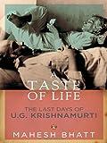 A Taste of Life: The Last Days of U.G Krishnamurti