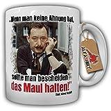 Alfred Tetzlaff Maul halten! Wenn man keine Ahnung hat sollte man bescheiden das Maul halten - Tasse Kaffee Becher #9800