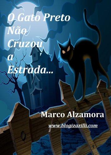 O GATO PRETO NÃO CRUZOU A ESTRADA... (Portuguese Edition) by [