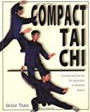 img - for Compact Tai Chi: Combined Forms for Pratice in Limited Space by Jesse Tsao (2000-04-02) book / textbook / text book